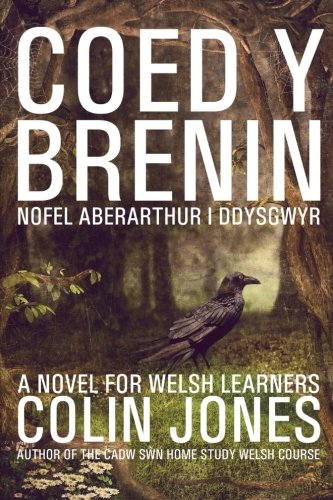Coed y Brenin: A novel for Welsh learners (Welsh Edition) by CreateSpace Independent Publishing Platform