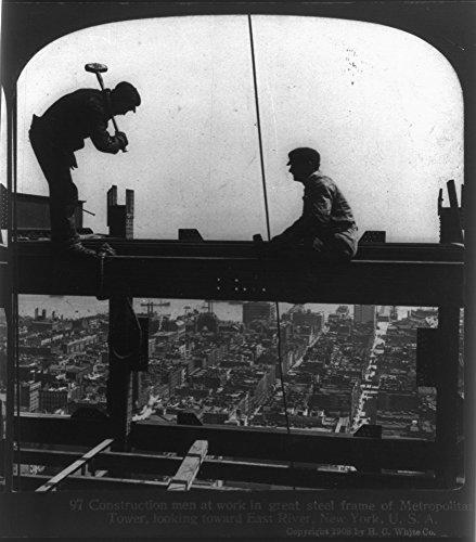 1908 Photo Construction men at work in great steel frame of Metropolitan Tower, looking toward East River, N.Y.C. 2 men on steel beam, 1 holding sledge hammer atop New York City skyscraper.