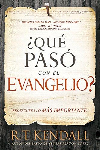 ¿Qué pasó con el Evangelio? / Whatever Happened to the Gospel?: Redescubra lo más importante. (Spanish - El Outlets Paso