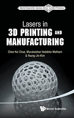 Lasers in 3D Printing and Manufacturing (WSPC Book Series in 3D Printing)