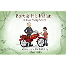 Burt & His Indian: A True Story Series