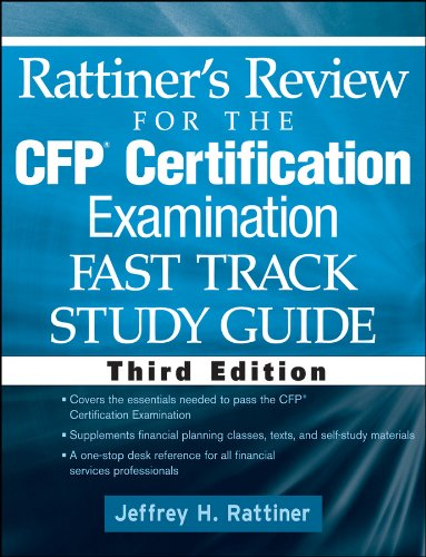 - Rattiner's Review for the CFP(R) Certification Examination, Fast Track, Study Guide: Fast Track Study Guide