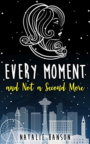 Every Moment and Not a Second More ()