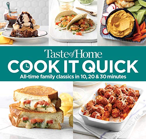 Home Cooking Magazine Taste - Taste of Home Cook It Quick: All-Time Family Classics in 10, 20 and 30 Minutes
