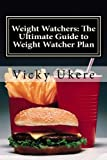 Weight Watchers: The Complete Guide to Weight Watcher Plan: The Smart CookBook to Losing Weight in Two Weeks with Over 30+ Delicious Recipes