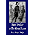Hans Brinker, or the Silver Skates (Illustrated) (Unique Classics)