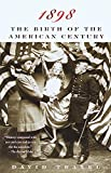 1898: The Birth of the American Century