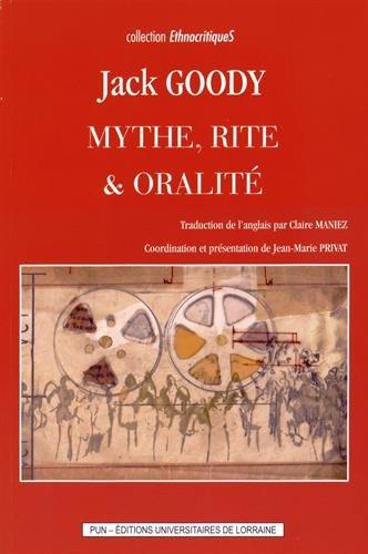 Mythe, rite & oralité (EthnocritiqueS): Amazon.es: Jack Goody, Jean-Marie Privat, Claire Maniez: Libros en idiomas extranjeros