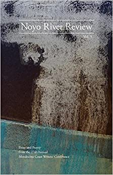 Book Noyo River Review: Prose and Poetry from the 27th Annual Mendocino Writers' Conference