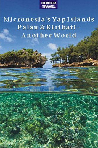 Micronesia's Yap Islands, Palau & Kiribati - Another World
