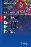Politics of Religion/Religions of Politics, , 9401794472