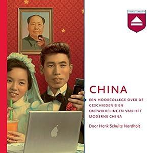 China: Een hoorcollege over de geschiedenis en ontwikkelingen van het moderne China Audiobook
