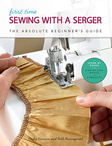 First Time Sewing with a Serger:The Absolute Beginner
