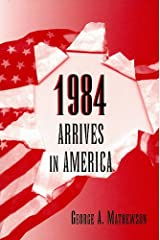 1984 Arrives in America Paperback