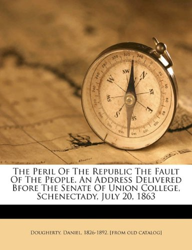 The peril of the republic the fault of the people. An address delivered bfore the senate of Union college, Schenectady, July 20, 1863 ebook