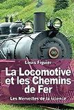 img - for La Locomotive et les Chemins de Fer (French Edition) book / textbook / text book