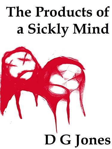 the-products-of-a-sickly-mind-the-sick-mind-trilogy-book-2