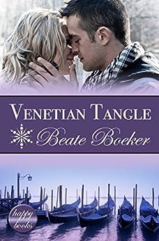 Venetian Tangle: A Christmas Romance by [Boeker, Beate]