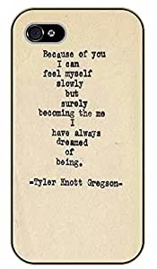 iPhone 5 / 5s Because of you I can feel myself alowly but surely. Tyler Knott - black plastic case / Inspirational and motivational