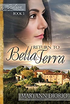 Return to Bella Terra: Book 3 of The Italian  Chronicles Trilogy (The Italian Chronicles) by [Diorio, MaryAnn]