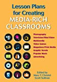 img - for Lesson Plans for Creating Media-Rich Classrooms book / textbook / text book
