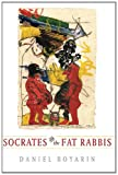 Socrates and the Fat Rabbis, Boyarin, Daniel, 0226069176