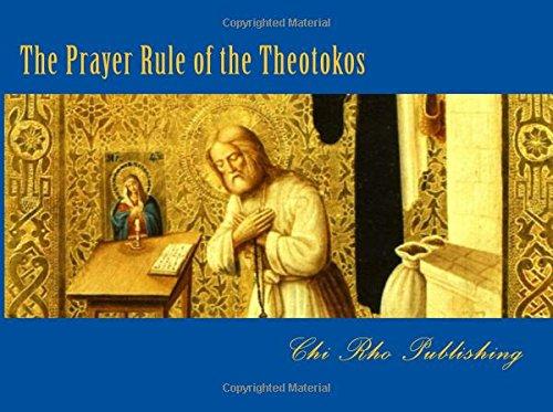 The Prayer Rule of the Theotokos: As Prayed by Saint Seraphim of Sarov