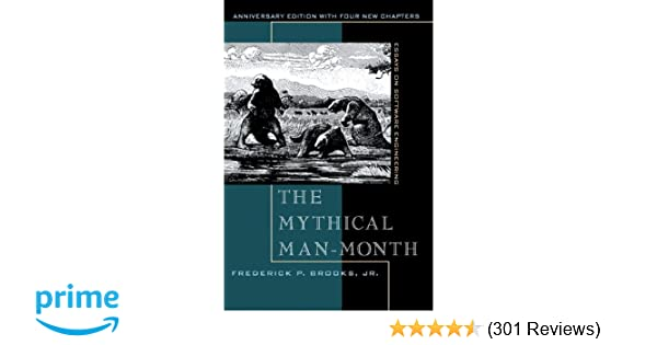 The mythical man month essays on software engineering anniversary the mythical man month essays on software engineering anniversary edition 2nd edition frederick p brooks jr 8580001065793 amazon books fandeluxe Images