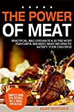 The Power of Meat: Practical  BBQ Guidance & 25 The Most Flavorful Smoking Meat Recipes to Satisfy Your Cravings (Rory's Meat Kitchen)