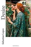 Desire, Sebastian Lopez, 1478234016