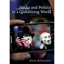 Media and Politics in a Globalizing World