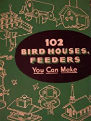 102 birdhouses, Feeders you can make por Hi…
