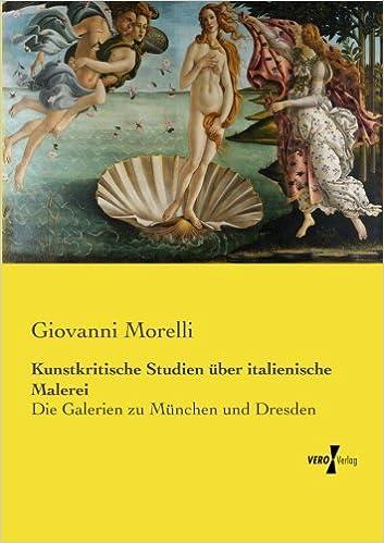 Kunstkritische Studien über italienische Malerei: Die Galerien zu München und Dresden