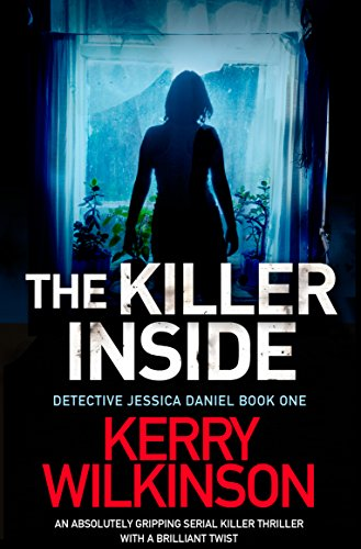 The Killer Inside: An absolutely gripping serial killer thriller with a brilliant twist (Detective Jessica Daniel thriller series Book 1) (Mystery British compare prices)