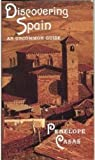 img - for Discovering Spain: An Uncommon Guide (1st Edition) by Penelope Casas (1992-03-17) book / textbook / text book
