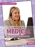 Becoming a Medical Transcriptionist, Volume 3