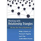 Working with Relationship Triangles: The One-Two-Three of Psychotherapy (The Guilford Family Therapy Series)
