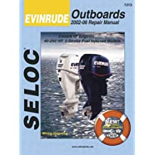 Evinrude Outboards 2002-06 Repair Manual: All Engines and Drives
