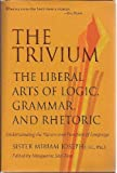 img - for Trivium: The Liberal Arts of Logic, Grammar, and Rhetoric, Understanding the Nature and Function of book / textbook / text book