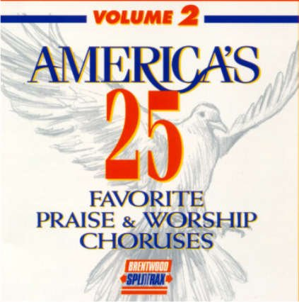 Praise And Worship Chorus - America's 25 Favorite Praise and Worship Choruses Volume 2 [Split-trax]