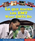Lo Que Hacen Los EMT/What EMTs Do, Anna Louise Jordan, 0766028259