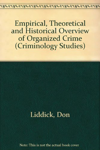 An Empirical, Theoretical, and Historical Overview of Organized Crime (Criminology Studies)