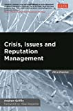Crisis, Issues and Reputation Management (PR In Practice)
