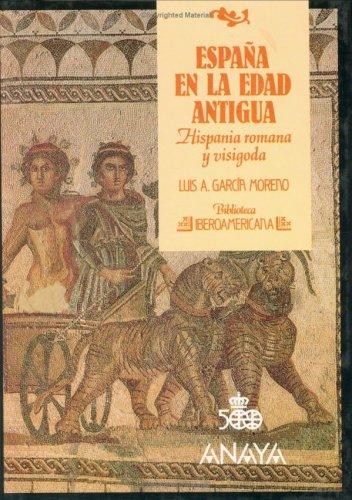 España en la edad antigua: Hispania romana y visigoda (Biblioteca iberoamericana) (Spanish Edition)