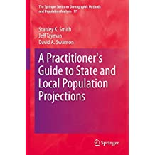 A Practitioner's Guide to State and Local Population Projections (The Springer Series on Demographic Methods and Population Analysis)