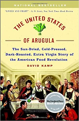 Ebooks gratuits télécharger le fichier pdf The United States of Arugula: The Sun Dried, Cold Pressed, Dark Roasted, Extra Virgin Story of the American Food Revolution by David Kamp (17-Jul-2007) Paperback B013RPVMOC PDF