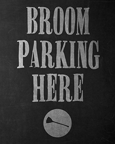 iCandy Combat 8x10 Broom Parking Here Print Black Gray Broomstick Picture Fun Scary Humor Halloween Wall Decoration Seasonal Poster]()