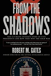 From the Shadows: The Ultimate Insider's Story of Five Presidents and How They Won the Cold War by Gates, Robert M. Published by Simon & Schuster annotated edition (2007) Paperback