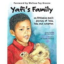 Yafi's Family: An Ethiopian Boy's Journey of Love, Loss, and Adoption