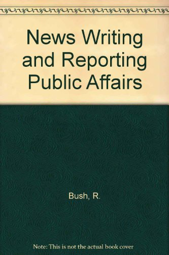 News Writing and Reporting Public Affairs